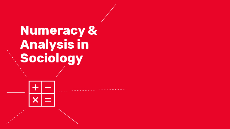 Numeracy and Analysis in Sociology